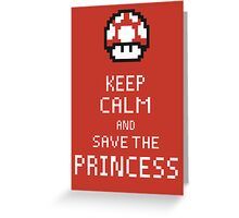 Keep Calm And Save The Princess Greeting Card