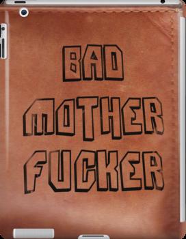 Bad Mother Fucker by Victor Varela