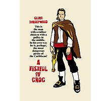 A Fistful of Grog Photographic Print