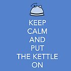 Keep The Kettle On by AjArt