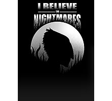 I Believe In Nightmares Photographic Print