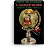 ✈✈ FROM MY PART OF THE GLOBE TO YOUR PART OF THE GLOBE ✈✈ Canvas Print