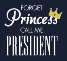 Forget Princess call me President WHITE by Adekin