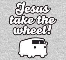 Jesus take the wheel! by Adriana Owens