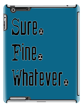 Sure. Fine. Whatever. by Elowrey
