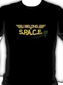 I Belong in S P A C E T-Shirt