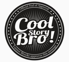 Cool Story Bro by TannerBrooks