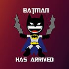 Batman has arrived. by Rowans Designs