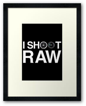 I SHOOT RAW by bomdesignz