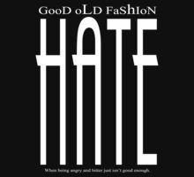 "GOOD OL' FASHION ""HATE"" by * ADDIKT *"