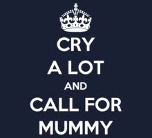 'Cry A Lot And Call For Mummy' by Paul James Farr