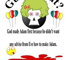 "Quote ""God made Adam first"" by byheidi"