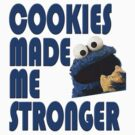 Cookies made me stronger! by Vilreen