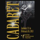 Cabaret T-Shirt @ Whitby Courthouse Theatre 2013 by Whitby Courthouse Theatre