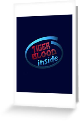 Tiger Blood inside! by Paul Gitto