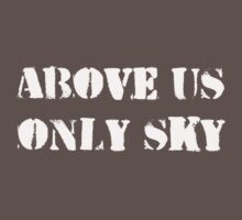 Above us only sky (white text) by Ian Porter