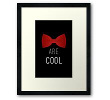 I wear a bow tie now. Bow ties are cool. Framed Print