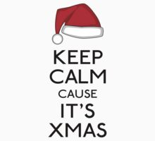 Keep calm cause it's Xmas by GraceMostrens