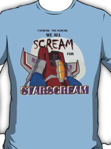 We All Scream for Starscream (light tee) T-Shirt