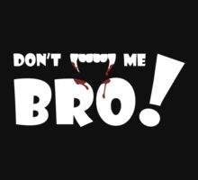 Don't bite me bro! by Travis Love