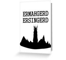 ERMAHGERD ERSINGERD Greeting Card