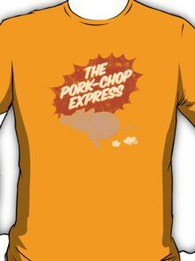 The Pork-chop Express T-Shirt