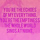 You're the Echoes of My Everything by Sharlene Rens