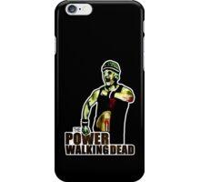 The Power Walking Dead (on Black) [ iPad / iPhone / iPod Case | Tshirt | Print ] iPhone Case/Skin