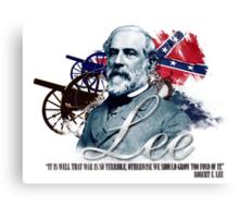 "Robert E Lee ""War Is So Terrible"" Canvas Print"