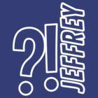 I H8 JEFFREY?! by mattofthemany