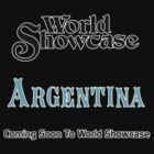 World Showcase Coming Soon Argentina by AngrySaint
