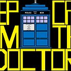 Keep Calm, I'm The Doctor by caedesign