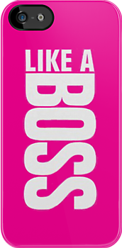 Bright Pink: Like a Boss - Iphone Case  by sullat04