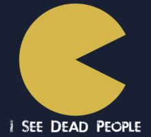 I SEE DEAD PEOPLE by Joe Hickson