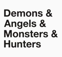 Demons & Angels & Monsters & Hunters by marissaleighxo