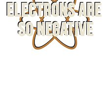 Electrons Are So Negative by nerdking