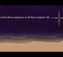 Glory to God above and peace to all those of good will. by Lance L.