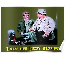"""I Saw Her Fuzzy Wuzzies"" Poster"