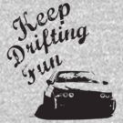 Keep Drifting Fun  by GKuzmanov