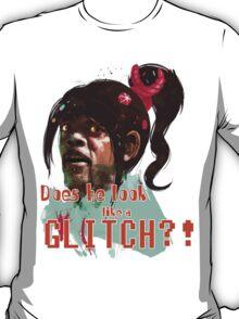 DOES HE LOOK LIKE A GL*TCH!? T-Shirt