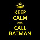 Keep Calm and Call Batman - Iphone Case  by sullat04