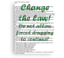 Change the law! Stop forced drugging! Canvas Print
