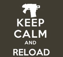 Keep Calm and Reload by MarkMeredith
