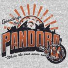 Greetings from Pandora! by Brandon Wilhelm