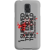 I Survived The End of The World - 21st December 2012 Samsung Galaxy Case/Skin