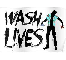Wash Lives Poster