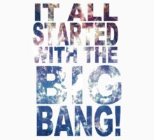 IT ALL STARTED WITH THE BIG BANG by TheMoultonator