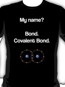Bond - Covalent Bond T-Shirt