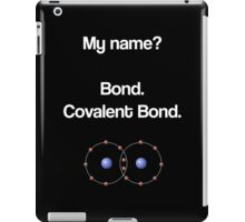 Bond - Covalent Bond iPad Case/Skin