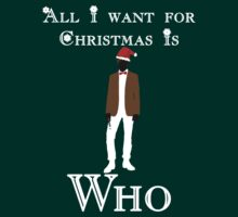 All I Want For Christmas Is Who by ScottW93